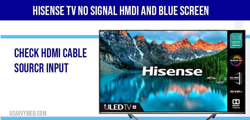 Hisense tv No signal HMDI and Blue Screen
