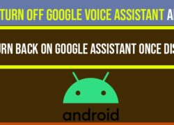 How to Turn off google voice Assistant Android