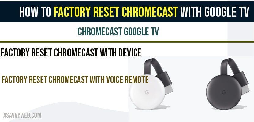 How to factory reset Chromecast with Google tv