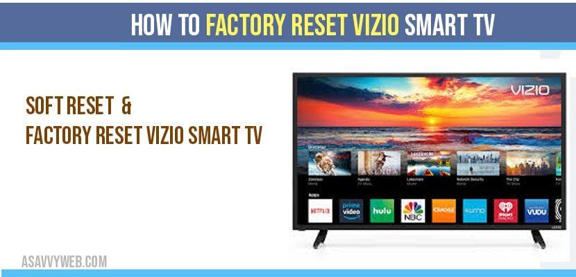How to factory reset VIZIO Smart tv