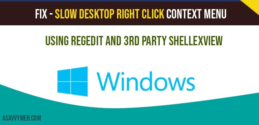 Slow desktop right click context menu