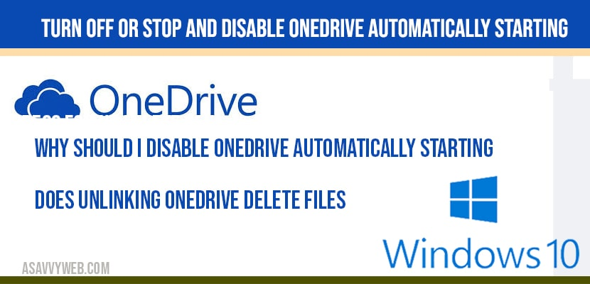 Turn Off or Stop and Disable OneDrive Automatically Starting