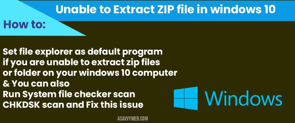 how to fix Unable to extract zip file on windows 10