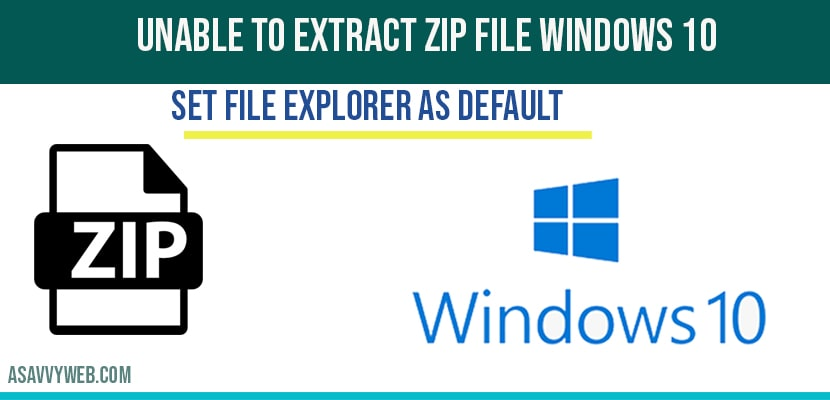 Unable to extract zip file on windows 10