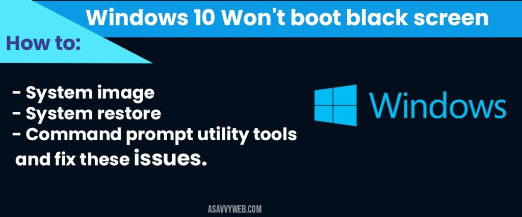 how to Windows 10 won't boot black screen:
