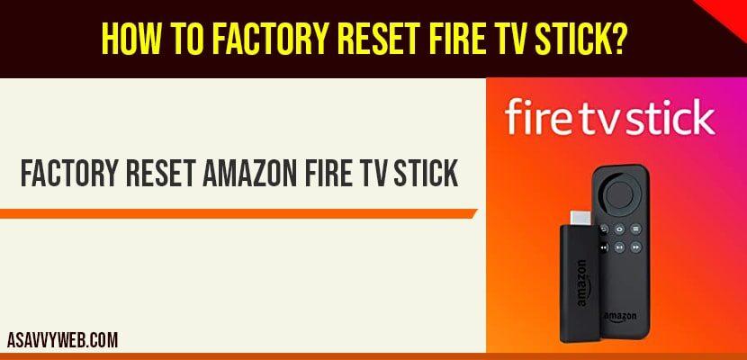 Factory reset amazon fire tv stick