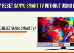 Factory reset sanyo smart tv