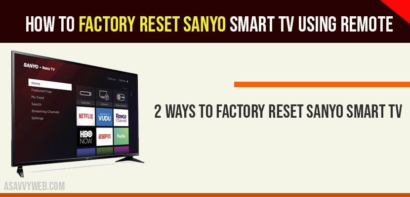Factory reset sanyo smart tv using remote