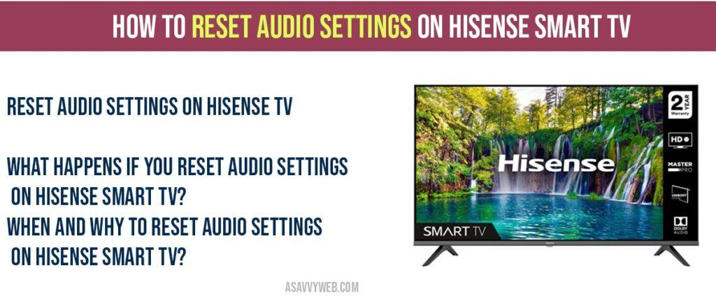 How to Reset audio settings on Hisense tv: