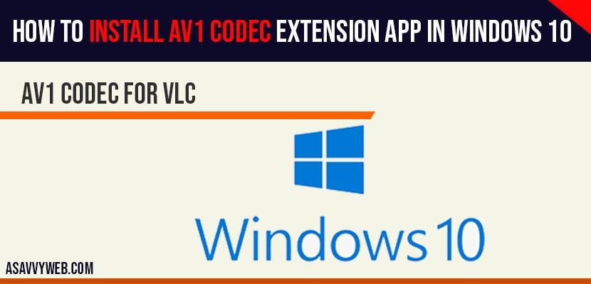 Install av1 codec in windows 10