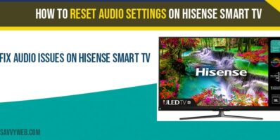 Reset audio settings on hisense smart tv