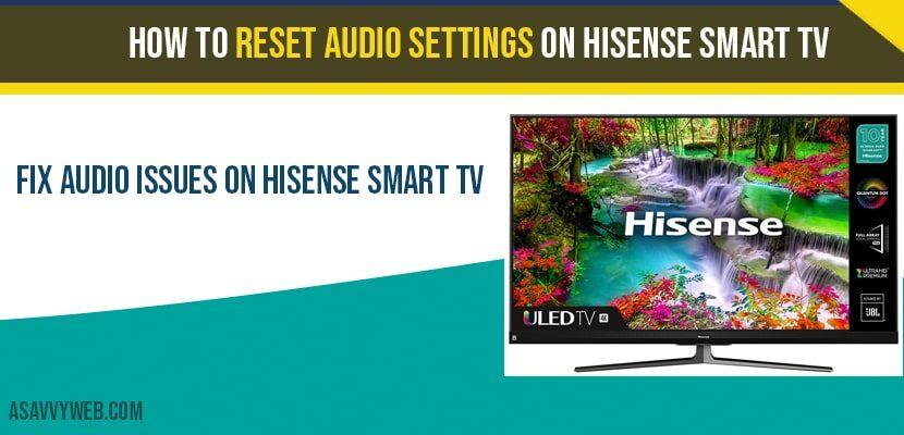 Reset audio settings on hisense smart tv