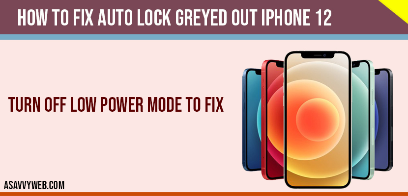 fix Auto lock greyed out iPhone 12