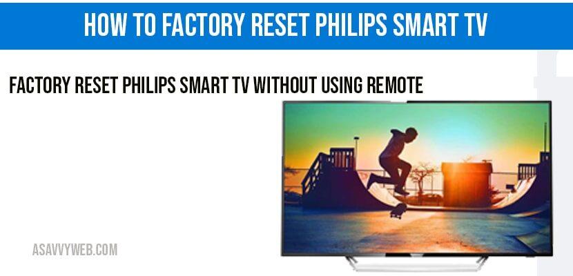 factory reset philips smart tv