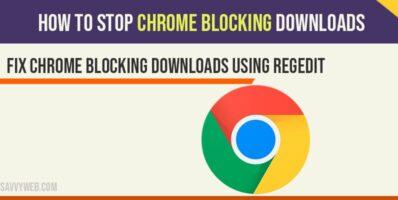 how to fix chrome blocking downloads