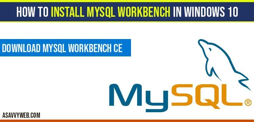 Install mysql workbench in windows 10