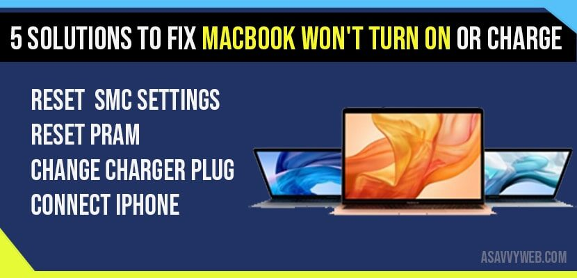 Solutions to fix MacBook Won't Turn on or Charge