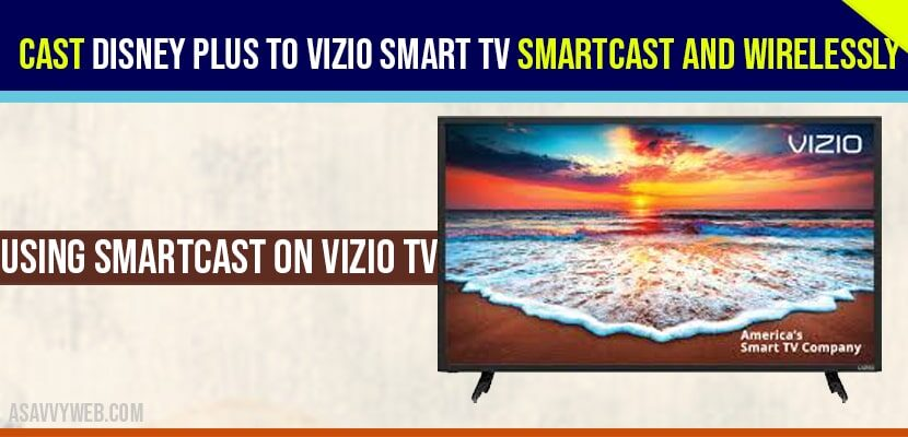 Cast Disney plus to VIZIO Smart tv Smartcast and Wirelessly