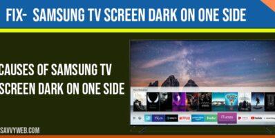 Samsung tv Screen Dark on one Side