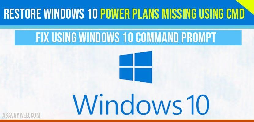 Restore windows 10 power plan missing using CMD