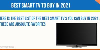Best Smart tv to buy in 2021
