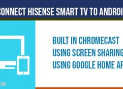 Connect Hisense Smart tv to Android Phone