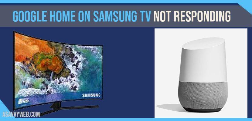 Google home on Samsung smart tv not responding