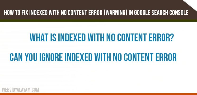 how to fix indexed with no content error in search console