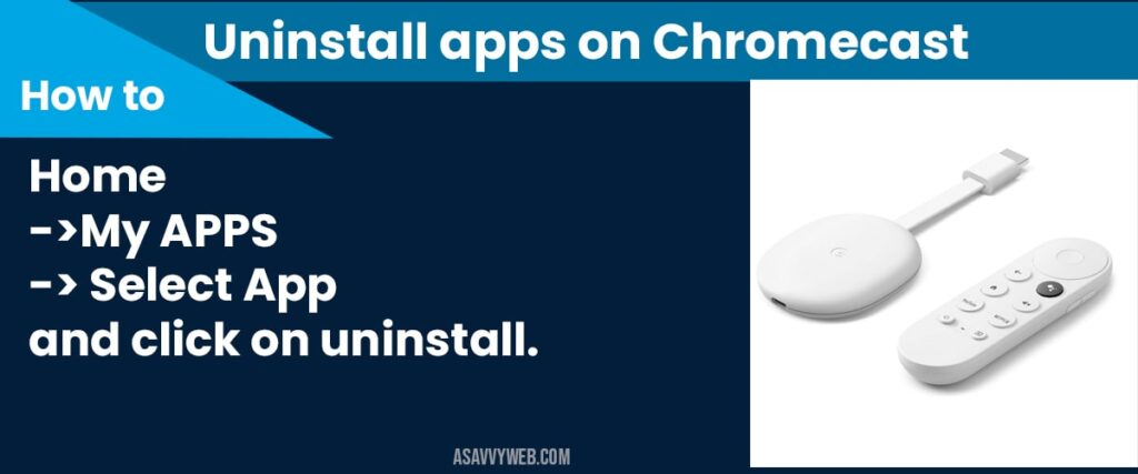 How to Uninstall apps on chromecast