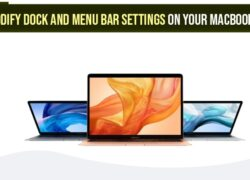 How to Modify Dock and Menu Bar Settings on your MacBook Computer