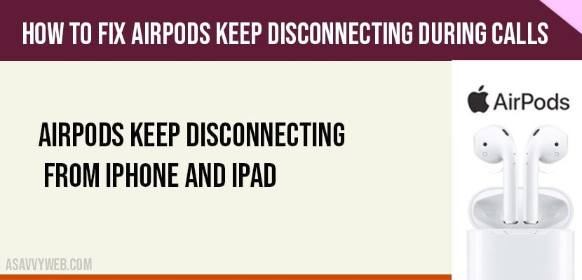 AirPods keep disconnecting during calls