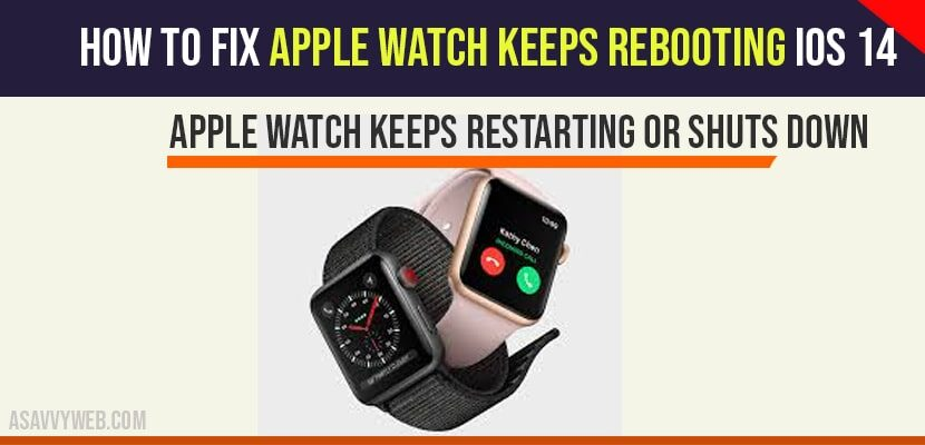 Apple Watch Keeps Rebooting