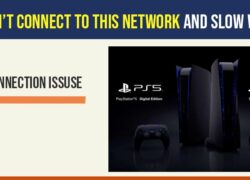 PS5 Can't Connect to this Network and Slow WiFi Issue