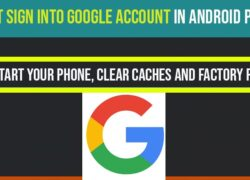 Can't Sign Into Google Account on Android Phones