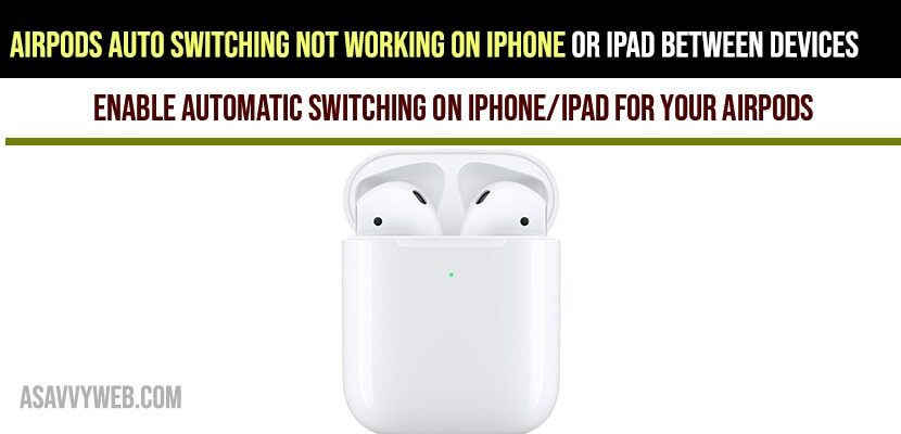 Airpods Auto Switching not working on iPhone or iPad Between Devices