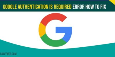 Google Authentication is Required Error How to Fix
