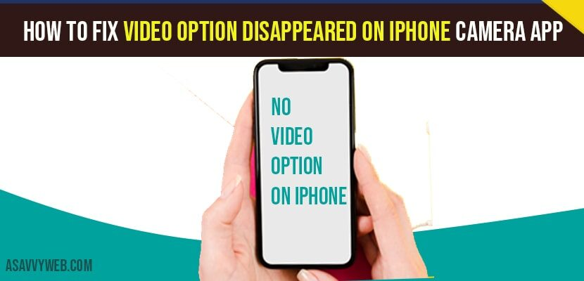 Video Option Disappeared on iPhone