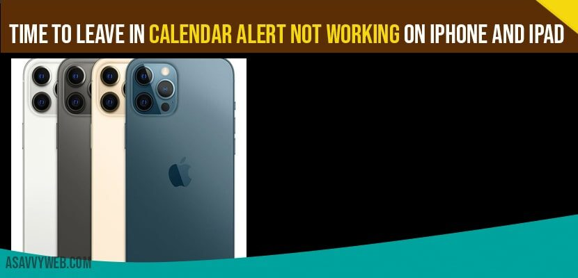 Time to leave in calendar alert not working