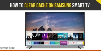 How to clear cache on Samsung smart TV: