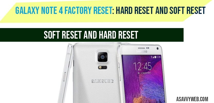 Galaxy note 4 Factory Reset