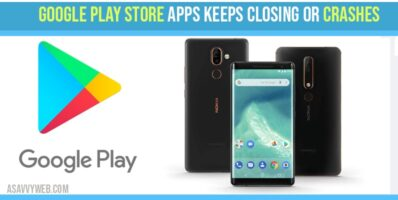 Google Play Store Apps Keeps Closing or Crashes