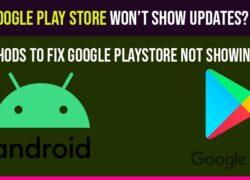 Google Play Store Won't Show Updates
