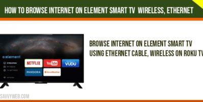 Browse Internet on Element Smart TV
