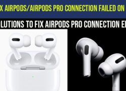 Airpods Pro Connection Failed On iPhone