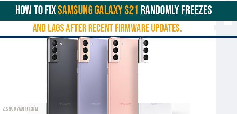 Samsung Galaxy S21 Randomly Freezes
