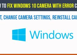 How to Fix Windows 10 Camera with Error code
