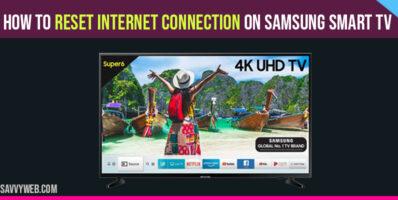 Reset Internet Connection on Samsung Smart Tv
