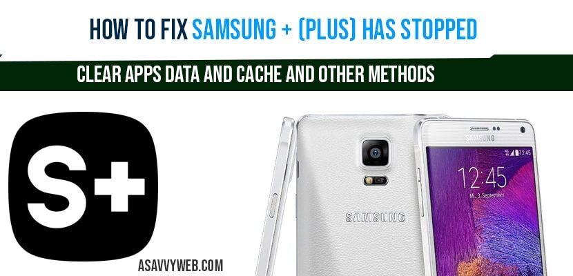 fix Samsung + (plus) has stopped