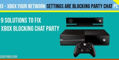 How to fix Xbox How To Fix Network Settings Blocking Party Chat Error