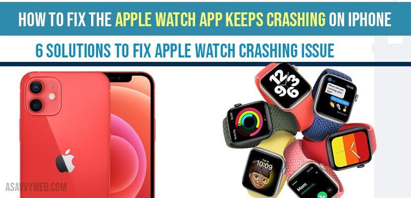 Apple Watch app keeps crashing on iPhone